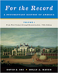 For the Record: A Documentary History of America: From First Contact Through Reconstruction