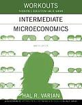 Workouts in Intermediate Microeconomics For Intermediate Microeconomics & Intermediate Microeconomics with Calculus Ninth Edition