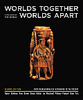 Worlds Together Worlds Apart A History of the World From the Beginnings of Humankind to the Present