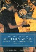 Norton Anthology of Western Music Volume 2 Classic to Twentieth Century 5th Edition