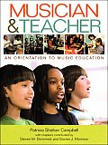 Musician and Teacher : an Orientation To Music Education (08 Edition)