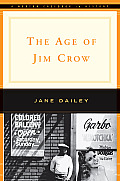 Age of Jim Crow (Norton Casebooks in History)