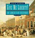 Give Me Liberty An American History Seagull Edition Volume 1