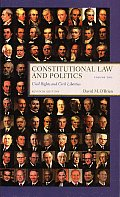 Constitutional Law and Politics, Volume 2: Civil Rights and Civil Liberties (7TH 08 - Old Edition)
