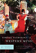 Norton Anthology of Western Music 6th Edition Volume 1 Ancient to Baroque