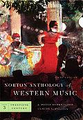 Norton Anthology of Western Music Volume Three Twentieth Century