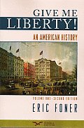 Give Me Liberty An American History Second Seagul Edition Volume 1 to 1877 2nd Seagull Edition