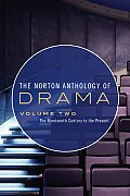 Norton Anthology of Drama The Nineteenth Century to the Present Volume Two