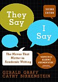 They Say I Say The Moves That Matter in Academic Writing 2nd Edition