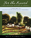 For the Record A Documentary History of America From First Contact Through Restoration Volume 1 4th edition