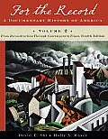 For the Record A Documentary History of America From Reconstruction Through Contemporary Times Volume 2 4th edition