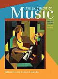 The Enjoyment of Music, Shorter Version [With Access Code] (Enjoyment of Music: An Introduction to)
