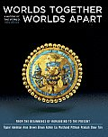 Worlds Together Worlds Apart A Complete History of the World