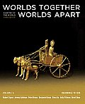 Worlds Together Worlds Apart 3rd Edition A History of the World Beginnings to 1200