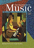 The Enjoyment of Music: An Introduction to Perceptive Listening (Enjoyment of Music: An Introduction to)