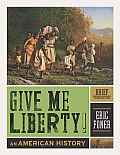Give Me Liberty!, Brief: An American History