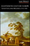 Eighteenth-Century Europe, Tradition and Progress, 1715-1789 (Norton History of Modern Europe)