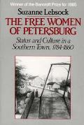 Free Women of Petersburg: Status and Culture in a Southern Town, 1784-1860