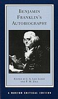 Benjamin Franklins Autobiography An Authoritative Text Backgrounds Criticism