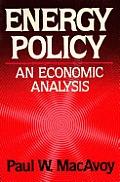 Energy Policy: An Economic Analysis an Economic Analysis