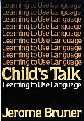Childs Talk Learning To Use Language