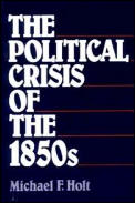 Political Crisis Of The 1850s