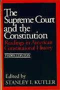 Supreme Court & the Constitution Readings in American Constitutional History 3rd Edition