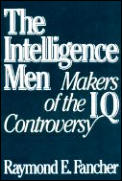 Intelligence Men Makers of the IQ Controversy