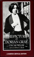 The Picture of Dorian Gray: Authoritative Texts, Backgrounds, Reviews and Reactions, Criticism (Norton Critical Edition) Cover