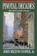 Pivotal Decades The United States 1900 1920