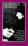 Praise of Folly & Other Writings A New Translation with Critical Commentary