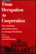 From Occupation to Cooperation The United States & United Germany in a Changing World Order
