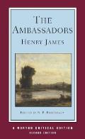 Ambassadors An Authoritative Text the Author on the Novel Criticism