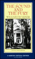 Sound & the Fury An Authoritative Text Backgrounds & Contexts Criticism