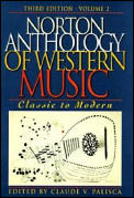 Norton Anthology Of Western Music Volume 2 Classic to Modern 3rd Edition