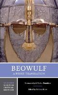 Beowulf: A Prose Translation: Backgrounds and Contexts, Criticism (Norton Critical Edition)