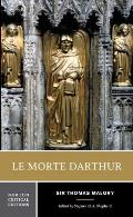 Le Morte Darthur Or the Hoole Book of Kyng Arthur & of His Noble Knyghtes of the Rounde Table Authoritative Text Sources & Backgrounds Critic