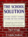 The school solution :getting Canada's schools to work for your children