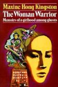 The woman warrior :memoirs of a girlhood among ghosts Cover
