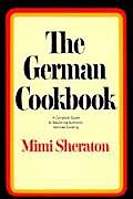 German Cookbook: A Complete Guide to Mastering Authenic German Cooking