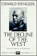Decline of the West Volume 2 Perspectives of World History