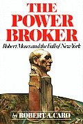 The Power Broker: Robert Moses and the Fall of New York Cover