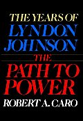 Path To Power The Years Lyndon Johnson