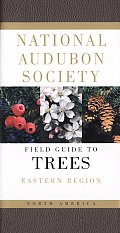 National Audubon Society Field Guide to North American Trees: Eastern Region (Audubon Society Field Guide) Cover