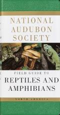National Audubon Society Field Guide to North American Reptiles and Amphibians (Audubon Society Field Guide)