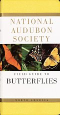 The Audubon Society Field Guide to North American Butterflies (Audubon Society Field Guide)