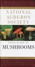 National Audubon Society Field Guide to North American Mushrooms (Audubon Society Field Guide) Cover
