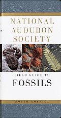 National Audubon Society Field Guide To Fossils (82 Edition)
