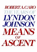 Means of Ascent: The Years of Lyndon Johnson Cover