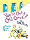 You're Only Old Once!: A Book for Obsolete Children Cover